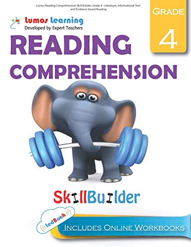 Lumos Reading Comprehension Skill Builder, Grade 4 - Literature, Informational Text and Evidence-based Reading: Plus Online Activities, Videos and Apps (Lumos Language Arts Skill Builder) (Volume 1) ()