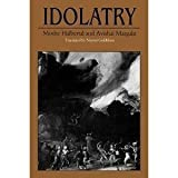 Idolatry, Moshe Halbertal and Avishai Margalit, 0674443128