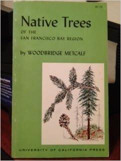Native Trees of the San Francisco Bay Region (California Natural History Guides) by Woodbridge Metcalf (1961-02-01)