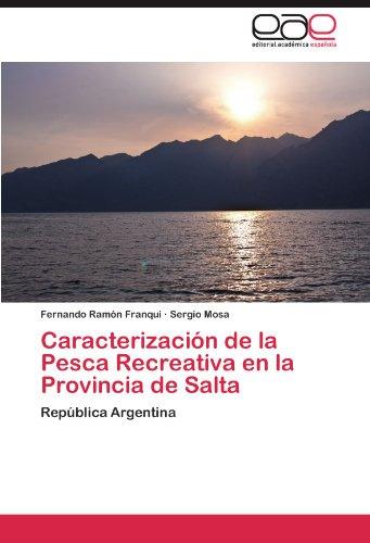 Descargar Libro Caracterizacion De La Pesca Recreativa En La Provincia De Salta Fernando Ram Franqui