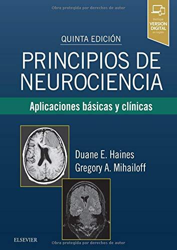 Principios de neurociencia - 5ª edición por Haines PhD FAAAS FAAA, Duane E.,Mihailoff PhD, Gregory A.