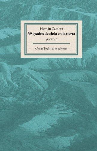 Read Online 39 Grados de cielo en la tierra: OT editores (Spanish Edition) ebook