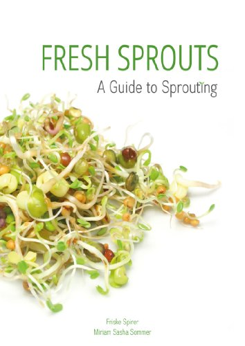 Fresh Sprouts: A Guide to Sprouting by Miriam Sommer