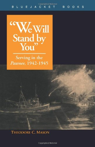 We Will Stand by You: Serving in the Pawnee, 1942-1945 (Bluejacket Books) PDF