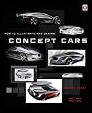 How to Illustrate and Design Concept Cars: New Edition