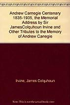 Andrew Carnegie Centenary 1835-1935: The…