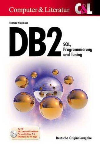 DB 2: SQL, Programmierung und Tuning by Thomas Wiedmann (2001-06-05)