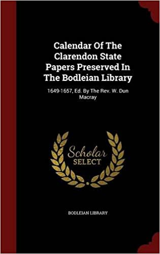 Book Calendar Of The Clarendon State Papers Preserved In The Bodleian Library: 1649-1657, Ed. By The Rev. W. Dun Macray