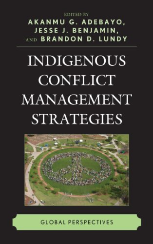 Download Indigenous Conflict Management Strategies: Global Perspectives Pdf