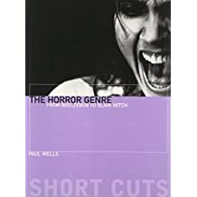 The Horror Genre: From Beelzebub to Blair Witch