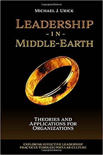 Leadership in Middle-Earth: Theories and Applications for Organizations