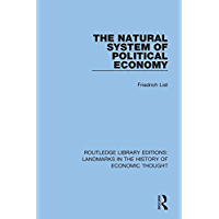 The Natural System of Political Economy: Volume 5 (Routledge Library Editions: Landmarks in the History of Economic Thought)