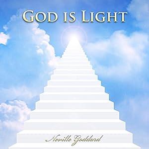 Neville Goddard Lectures - God Is Light Audiobook
