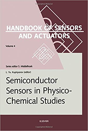 Gratis ebook download Semiconductor Sensors in Physico-Chemical Studies, Volume 4: Translated from Russian by V.Yu. Vetrov (Handbook of Sensors and Actuators) PDF PDB