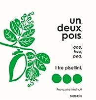 Une, deux, pois par Françoise Malnuit