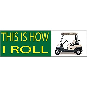 Amazon.com: Funny Golf Ball This is How I Roll Golf Cart Auto Decal on funny utv stickers, funny bicycle stickers, funny skateboard stickers, funny jet ski stickers, funny offroad stickers, funny motor scooter stickers, funny tool box stickers, funny travel trailer stickers, funny gmc stickers, funny toyota stickers, funny fishing stickers, funny automotive stickers, funny hummer stickers, funny honda stickers, funny audi stickers, funny mini cooper stickers, funny wheelchair stickers, funny john deere tractor stickers, funny snowmobile stickers, funny lawn mower stickers,