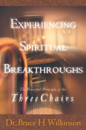 Experiencing Spiritual Breakthroughs Bruce Wilkinson