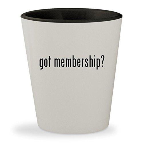 got membership? - White Outer & Black Inner Ceramic 1.5oz Shot Glass