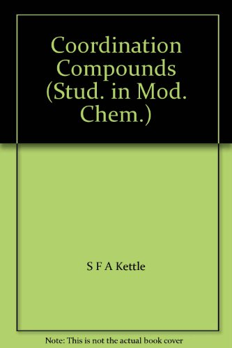 Coordination Compounds (Stud. in Mod. Chem.) ()