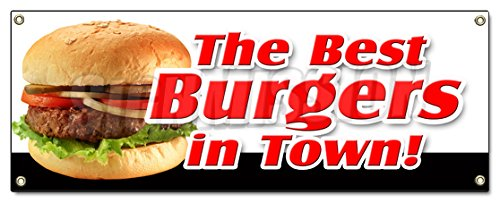 - The Best Burgers in Town! Banner Sign charbroiled Cheeseburger Sandwich