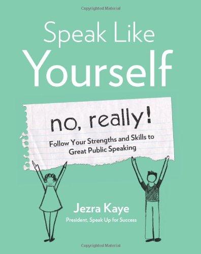 Speak Like Yourself--no, Really!