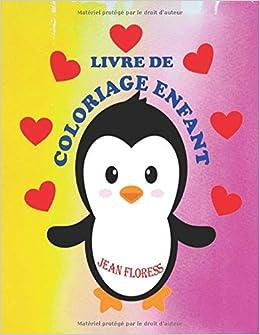Livre De Coloriage Enfant 38 Dessins D Amour A Colorier Livre De Coloriage Facile Idee Cadeau Saint Valentin Enfant Fille Anniversaire Amazon Fr Floress Jean Livres