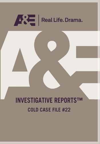 (Investigative Reports - Cold Case File #22)