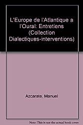 L'Europe de l'Atlantique a l'Oural: Entretiens (Collection Dialectiques-interventions) (French Edition)