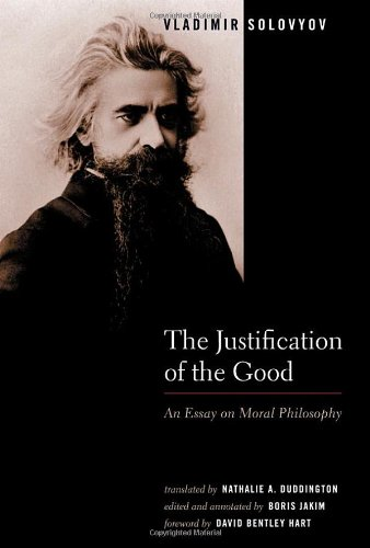 Read Online The Justification of the Good: An Essay on Moral Philosophy pdf