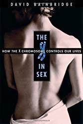 The X in Sex: How the X Chromosome Controls Our Lives