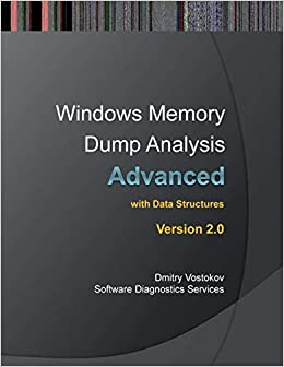 Advanced Windows Memory Dump Analysis: Training Course Transcript and Windbg Practice Exercises with Notes, Second Edition 9780955832888 Assembly Language Programming at amazon