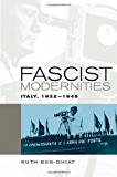 Fascist Modernities: Italy, 1922-1945 (Studies on the History of Society and Culture)
