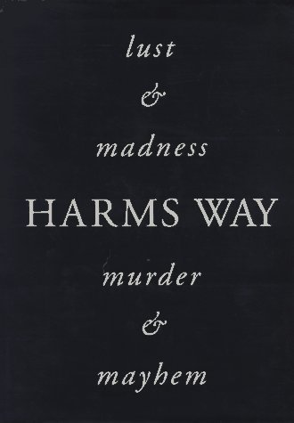 Harms Way: Lust & Madness, Murder & Mayhem : A Book of Photographs by Stanley B. Burns (1994) Hardcover
