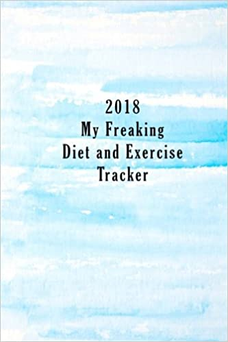 2018 my freaking diet and exercise tracker creative fitness