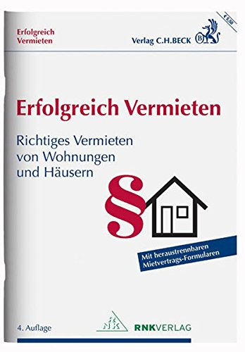 Erfolgreich Vermieten: Richtiges Vermieten von Wohnungen und Häusern mit Formularverträgen