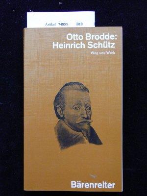 Heinrich Schütz : Weg u. Werk.