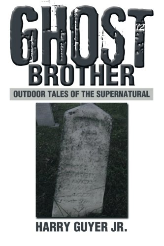 Ghost Brother: Outdoor Tales of the Supernatural