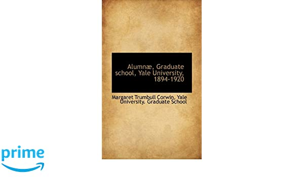 Alumn, Graduate School, Yale University, 1894-1920: Margaret