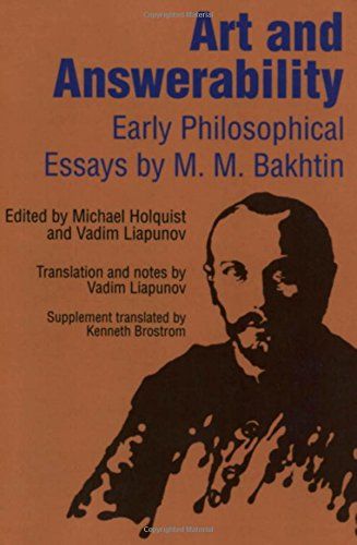 Art and Answerability: Early Philosophical Essays (University of Texas Press Slavic Series)