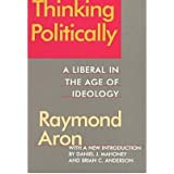 Thinking Politically: Liberalism in the Age of Ideology (Paperback) - Common