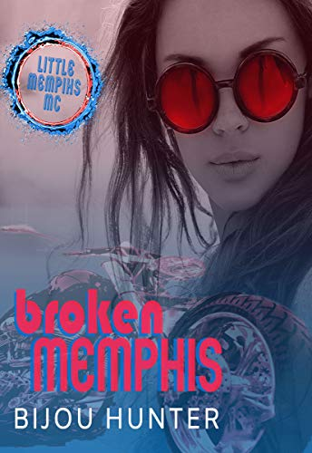 Broken Memphis by Bijou Hunter