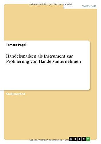 Download Handelsmarken ALS Instrument Zur Profilierung Von Handelsunternehmen (German Edition) ebook