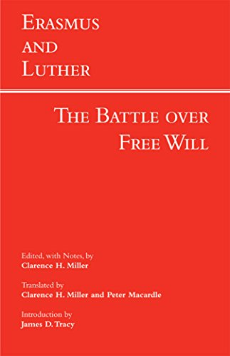 Erasmus and Luther: The Battle over Free Will (Hackett Classics)