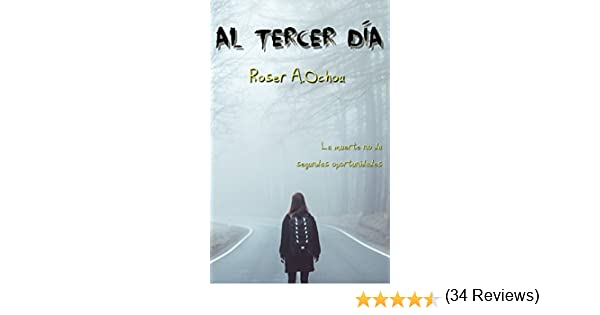 Al tercer día eBook: Ochoa, Roser A.: Amazon.es: Tienda Kindle
