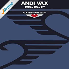 Amazon.com: Drill Bill EP: Andi Vax: MP3 Downloads