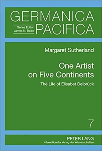 Book One Artist on Five Continents: The Life of Elisabet Delbrueck (Germanica Pacifica)