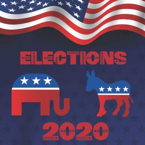 ELECTIONS 2020: 150 Page Blank Lined Journal Notebook Campaigning for Either Republicans or Democrats US Flag