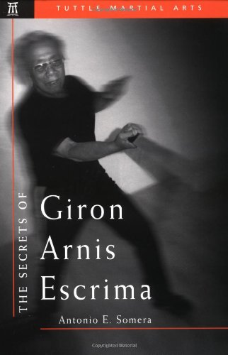 The Secrets of Giron Arnis Escrima (Secrets of the Martial Arts)