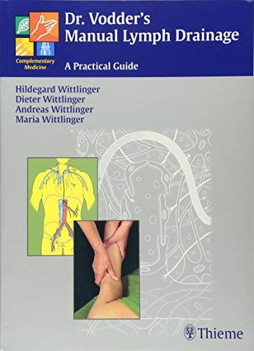 [(Dr. Vodder's Manual Lymph Drainage: A Practical Guide)] [Author: Hildegard Wittlinger] published on (January, 2011) PDF