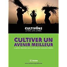 Cultiver un avenir meilleur : La justice alimentaire dans un monde aux ressources limitées (livre numérique) (French Edition)
